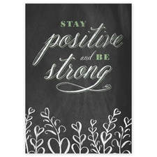 Stay Positive and Be Strong