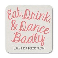Eat Drink Dance Badly - Coaster