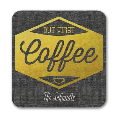 But First Coffee - Coaster