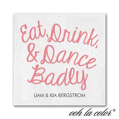 Eat Drink Dance Badly - Napkin
