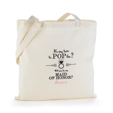 Pop the Question Tote Bag - Maid of Honor