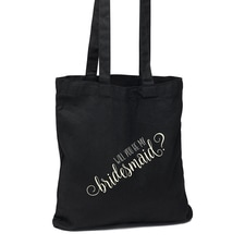 Will You Be My Bridesmaid Black Tote Bag