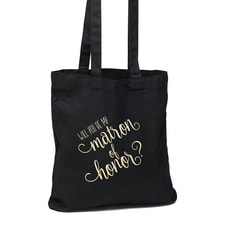 Will You Be My Matron of Honor Black Tote Bag