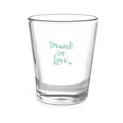 Drunk in Love - Shot Glass